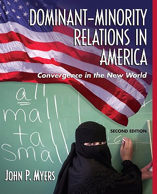 Dominant-Minority Relations in America: Convergence in the New World - Myers, John P