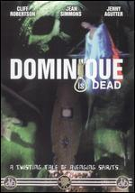 Dominique Is Dead