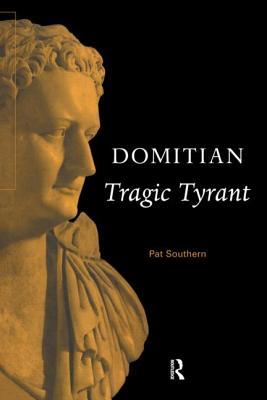 Domitian: Tragic Tyrant - Southern, Pat