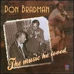 Don Bradman: The Music He Loved - Al Jolson (vocals); Artur Schnabel (piano); Bing Crosby (vocals); Dalton Baldwin (piano); Dinu Lipatti (piano);...