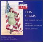 Don Gillis: Star-Spangled Symphony; Amarillo; Dance Symphony
