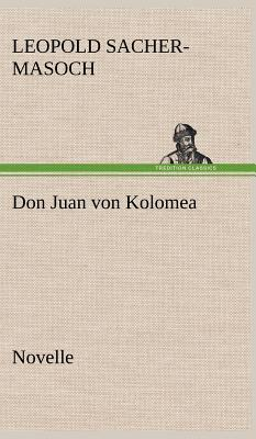 Don Juan Von Kolomea - Sacher-Masoch, Leopold