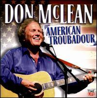 Don Mclean: American Troubadour - Don McLean
