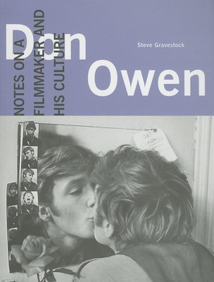 Don Owen: Notes on a Filmmaker and His Culture - Gravestock, Steve