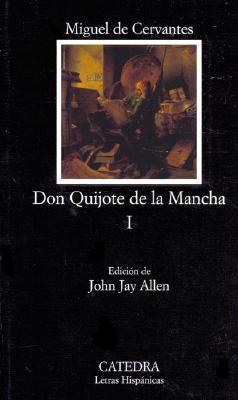 Don Quijote de La Mancha I - Cervantes Saavedra, Miguel De