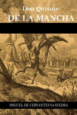 Don Quixote de la Mancha - Saavedra, Miguel De Cervantes