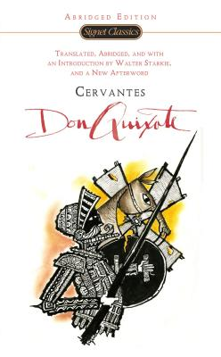 Don Quixote - de Cervantes Saavedra, Miguel, and Cervantes Saavedra, Miguel De, and Starkie, Walter (Translated by)