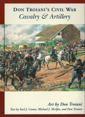 Don Troiani's Civil War Cavalry & Artillery - Troiani, Don