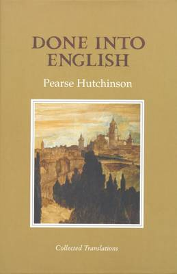 Done Into English: Collected Translations - Hutchinson, Pearse