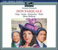 Donizetti: Don Pasquale - Bernd Weikl (baritone); Francisco Araiza (tenor); Jewgenij Nesterenko (bass); Lucia Popp (soprano); Peter Lika (bass); Bavarian Radio Chorus (choir, chorus); Munich Radio Orchestra; Heinz Wallberg (conductor)