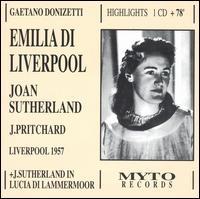 Donizetti: Emilia Di Liverpool (Highlights) - April Cantelo (vocals); Denis Dowling (vocals); Hervey Alan (vocals); Joan Sutherland (vocals); Joao Gibin (vocals);...