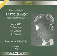 Donizetti: Il Duca d'Alba - Aldo Bertocci (vocals); Amedeo Berdini (vocals); Caterina Mancini (vocals); Dario Caselli (vocals);...