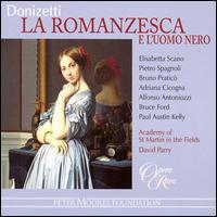 Donizetti: La Romanzesca e L'Uomo Nero - Adriana Cicogna (vocals); Alfonso Antoniozzi (vocals); Bruce Ford (vocals); Clive Bayley (vocals); Elisabetta Scano (vocals);...