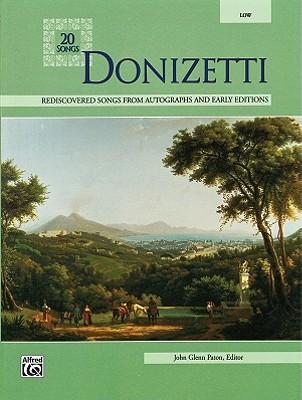 Donizetti: Low Voice - Donizetti, Gaetano (Composer), and Paton, John Glenn (Composer)