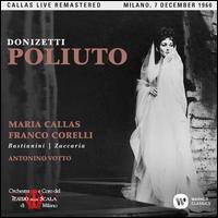 Donizetti: Poliuto - Ettore Bastianini (vocals); Franco Corelli (vocals); Giuseppe Morresi (vocals); Maria Callas (vocals);...