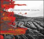 Donnacha Dennehy: Gr� agus B�s