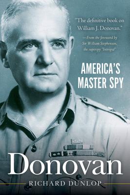 Donovan: America's Master Spy - Dunlop, Richard