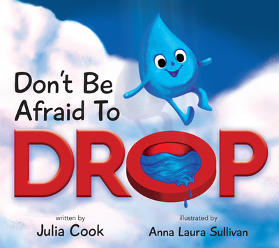 Don't Be Afraid to Drop! - Cook, Julia