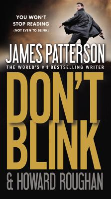 Don't Blink - Patterson, James, and Roughan, Howard