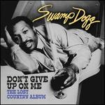 Don't Give Up on Me: Lost Country Album