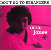 Don't Go to Strangers - Etta Jones