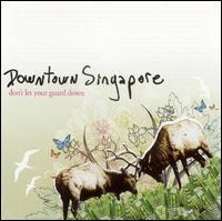 Don't Let Your Guard Down - Downtown Singapore