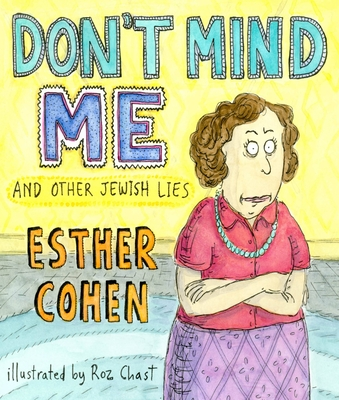 Don't Mind Me: And Other Jewish Lies - Cohen, Esther
