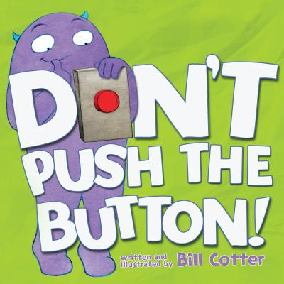 Don't Push the Button! - Cotter, Bill