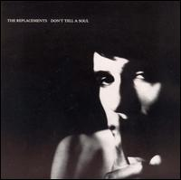 Don't Tell a Soul - The Replacements