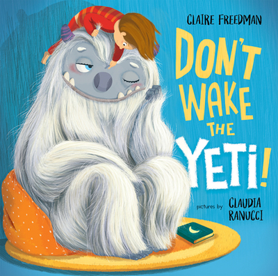 Don't Wake the Yeti! - Freedman, Claire