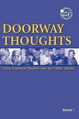 Doorway Thoughts: Cross-Cultural Health Care for Older Adults, Volume I - Adler, Reva, and Kamel, Hosam