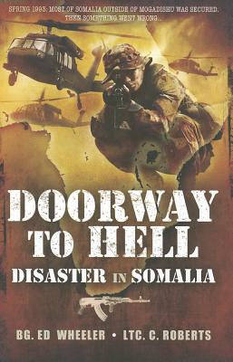Doorway to Hell: Disaster in Somalia - Wheeler, Ed, and Roberts, C.