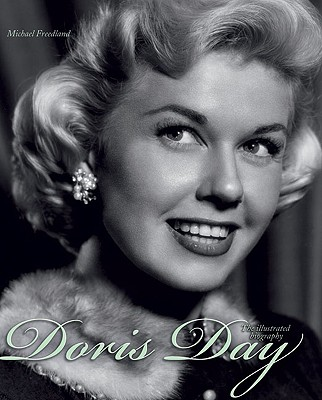 Doris Day: The Illustrated Biography - Freedland, Michael