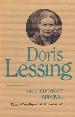 Doris Lessing: The Alchemy of Survival - Kaplan, Carey (Editor), and Rose, Ellen C (Editor), and Rose, Ellen Cronan (Contributions by)