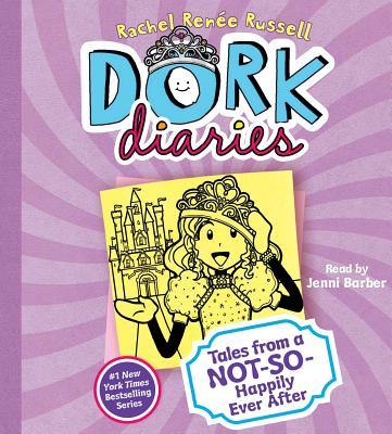 Dork Diaries: Tales from a Not-So-Happily Ever After - Russell, Rachel Ren?e, and Barber, Jenni (Read by)