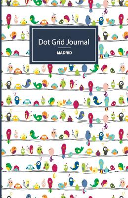 Dot Grid Journal - Happy Birds: Soft Cover, 5.5 X 8.5 Inch, 130 Pages - Dot Grid Journal
