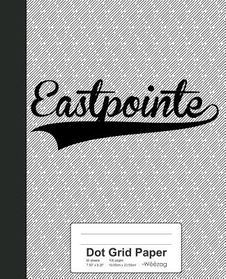 Dot Grid Paper: EASTPOINTE Notebook - Weezag