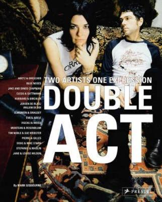 Double ACT: Two Artists One Expression - Gisborne, Mark