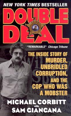 Double Deal: The Inside Story of Murder, Unbridled Corruption, and the Cop Who Was a Mobster - Giancana, Sam, and Corbitt, Michael, and Giancana, Bettina
