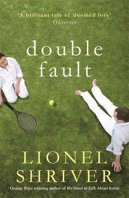 Double Fault - Shriver, Lionel