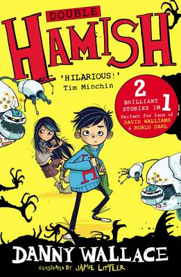 Double Hamish: Hamish and the Worldstoppers and Hamish and the Never People - Wallace, Danny