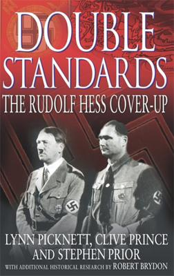 Double Standards: The Rudolf Hess Cover-Up - Picknett, Lynn