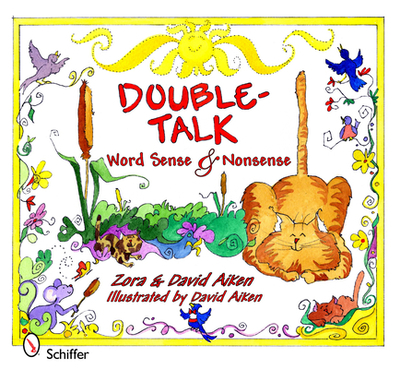 Double-Talk: Word Sense & Nonsense - Aiken, Zora