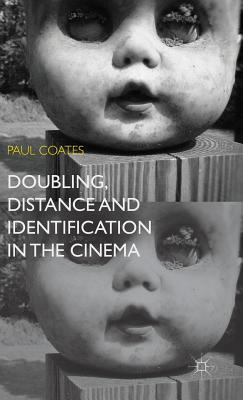 Doubling, Distance and Identification in the Cinema - Coates, P
