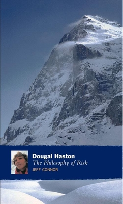 Dougal Haston: The Philosophy of Risk - Connor, Jeff