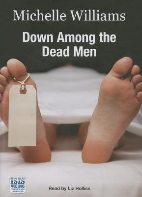 Down Among The Dead Men - Williams, Michelle, and Holliss, Liz (Read by)