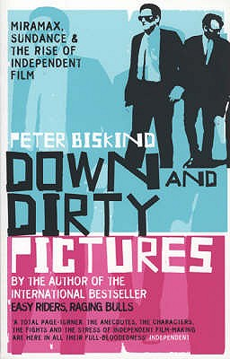 Down and Dirty Pictures - Biskind, Peter