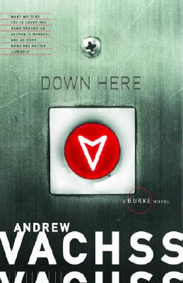 Down Here - Vachss, Andrew
