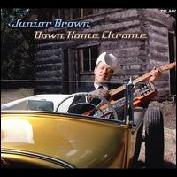 Down Home Chrome - Junior Brown