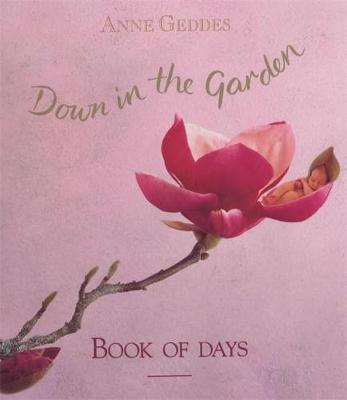 Down in the Garden Book of Days - Geddes, Anne (Photographer)